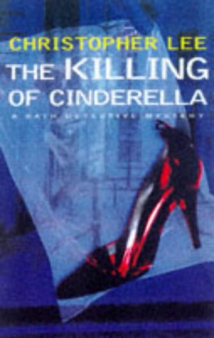 The Killing of Cinderella, a Bath Detective Mystery: CHRISTOPHER LEE