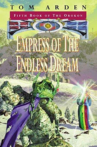 9780575063747: Empress of the Endless Dream (Orokon)
