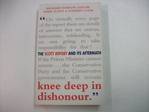 KNEE DEEP IN DISHONOUR : The Scott Report and Its Aftermath