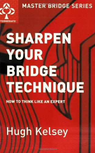 9780575064379: Sharpen Your Bridge Technique: How to Think Like an Expert (Master Bridge Series)