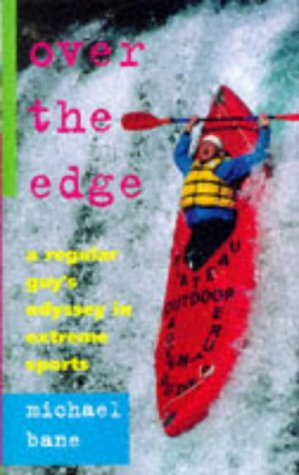 9780575064508: Over the Edge : A Regular Guy's Odyssey in Extreme Sports