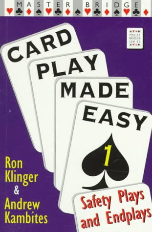 Safety Plays & Endplays (Card Play Made Easy) (v. 1): Klinger, Ron, Kambites, Andrew