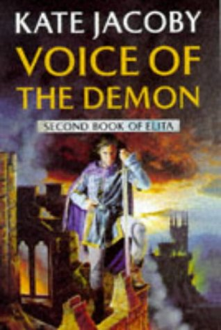 Voice of the Demon. Second Book of Elita (0575065257) by Kate Jacoby
