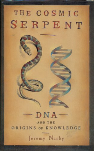 9780575066144: The Cosmic Serpent: DNA and the Origins of Knowledge