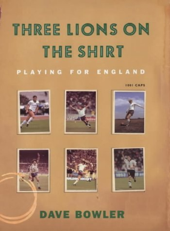 9780575067042: Three Lions on the Shirt: Playing for England