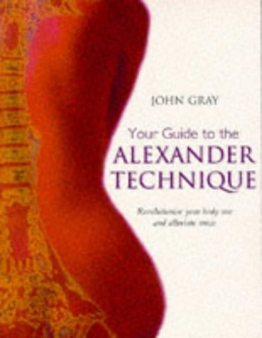 9780575067134: Your Guide to the Alexander Technique