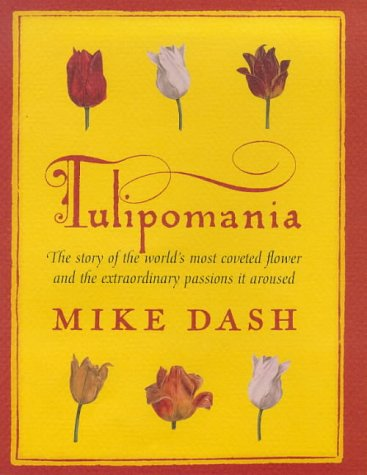 9780575067233: Tulipomania: The Story of the World's Most Coveted Flower and the Extraordinary Passions it Aroused