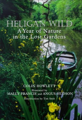 Heligan Wild - A Year of Nature in the Lost Gardens