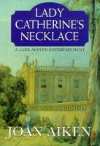 9780575068049: Lady Catherine's Necklace (A Jane Austen Entertainment)