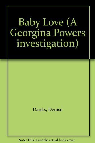 9780575068438: Baby Love (A Georgina Powers investigation)