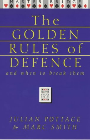 Golden Rules of Defence (Master Bridge Series) (9780575068452) by Julian Pottage; Marc Smith