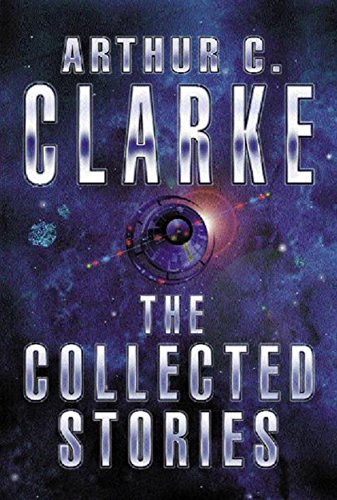 9780575070653: The Collected Stories Of Arthur C. Clarke