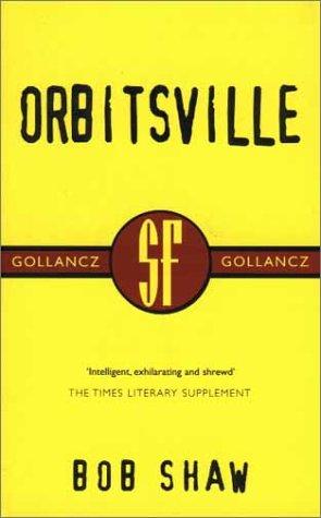 9780575070981: Orbitsville: Orbitsville Book 1 (Gollancz SF collector's edition)
