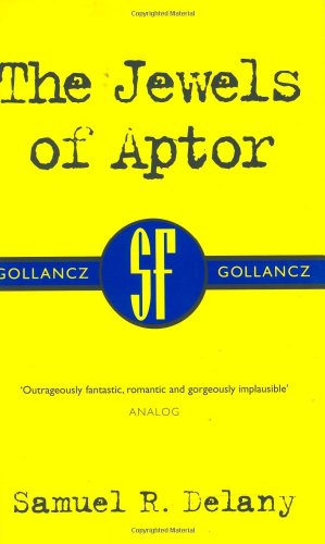 The Jewels Of Aptor (Gollancz SF collectors: Delany, Samuel R.