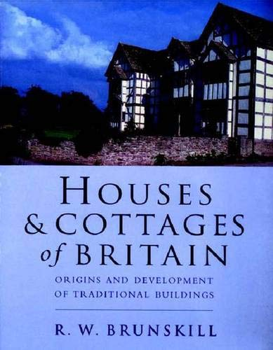 Houses & Cottages of Britain Origins and Development of Traditional Buildings