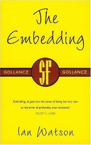 9780575071339: The Embedding (GOLLANCZ S.F.)