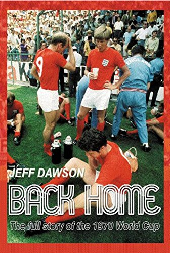 9780575071582: Back Home: England And The 1970 World Cup