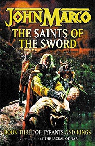 9780575071605: The Saints of the Sword (Tyrants & Kings)