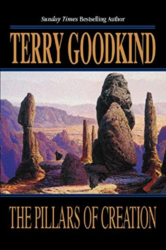 The Pillars of Creation (Signed): Goodkind, Terry