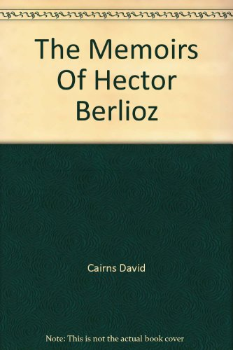 9780575072015: The Memoirs Of Hector Berlioz
