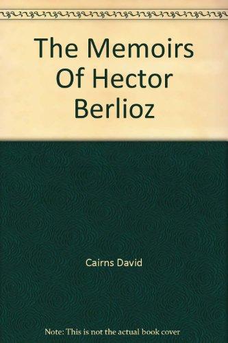 9780575072015: The Memoirs Of Hector Berlioz