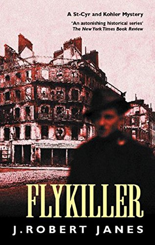Flykiller (A St-Cyr & Kohler mystery): Janes, J. Robert