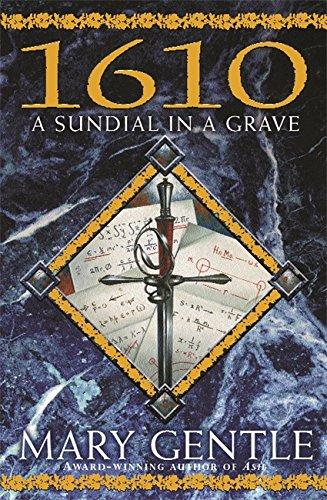 9780575072510: 1610 : A Sundial in a Grave (Gollancz)