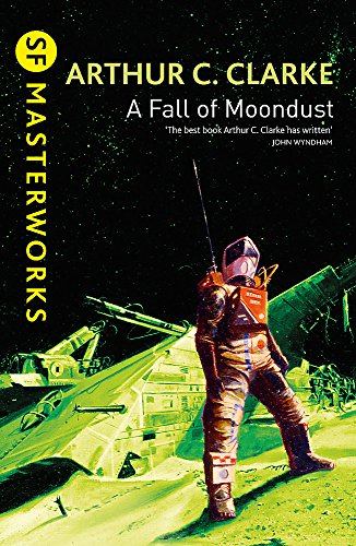 9780575073173: A Fall of Moondust (S.F. MASTERWORKS)