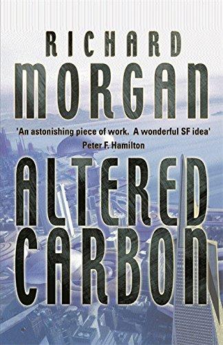 Altered Carbon (GOLLANCZ S.F.): Morgan, Richard