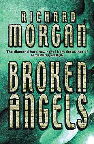 Broken Angels (GOLLANCZ S.F.): Morgan, Richard