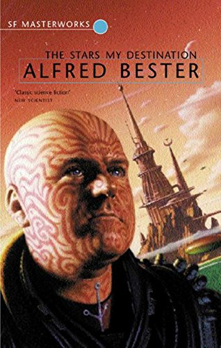 The Stars My Destination: Bester,Alfred