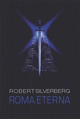 Roma Eterna (GollanczF.) (0575073543) by Silverberg, Robert