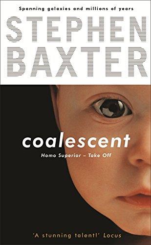 Coalescent: Destiny's Children Book One: Stephen Baxter