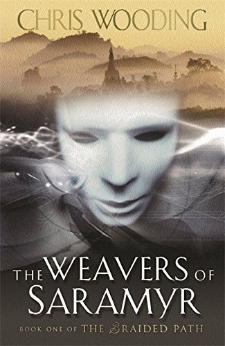 9780575074415: The Weavers of Saramyr (The Braided Path)