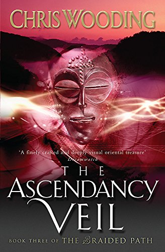 The Ascendancy Veil (The Braided Path series) (Bk. 3): Wooding, Chris