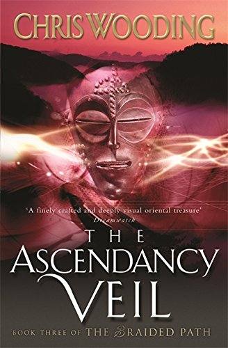 The Ascendancy Veil (The Braided Path series) (Bk. 3): Wooding, Chris