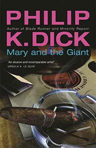 Mary and the Giant (Paperback): Philip K. Dick