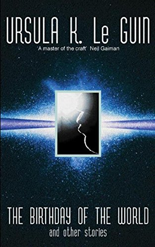 9780575074798: The Birthday Of The World and Other Stories (GOLLANCZ S.F.)