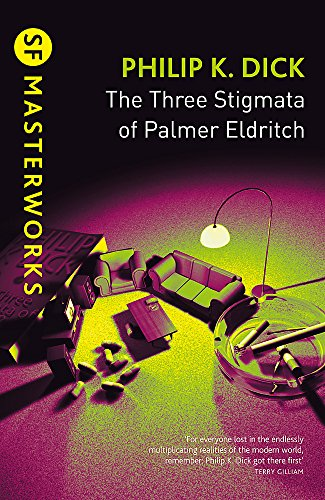 9780575074804: The Three Stigmata of Palmer Eldritch (S.F. MASTERWORKS)