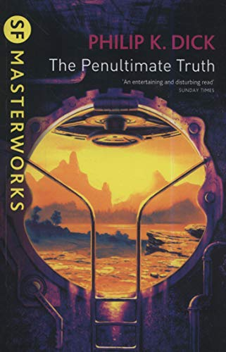 9780575074811: The Penultimate Truth (S.F. Masterworks)