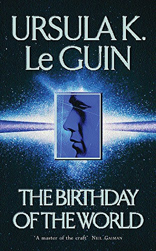 9780575075399: The Birthday Of The World and Other Stories (GOLLANCZ S.F.)
