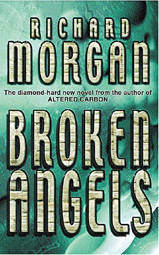 9780575075504: Broken Angels (GOLLANCZ S.F.)