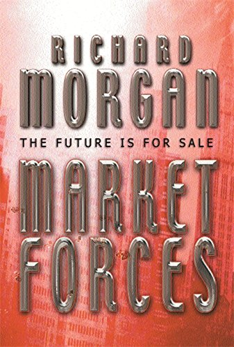 9780575075672: Market Forces (GOLLANCZ S.F.)