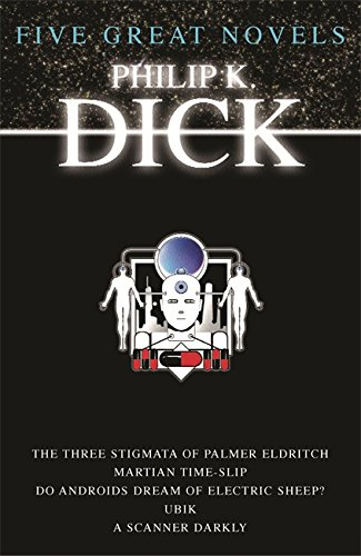 "9780575075818: Five Great Novels: ""Do Androids Dream of Electric Sleep"", ""Martian Time Slip"", ""Ubik"", ""The Three Stigmata of Palmer Eldritch"", ""A Scanner Darkly"" (GOLLANCZ S.F.)"