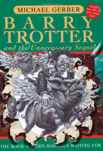 9780575075955: Barry Trotter and the Unnecessary Sequel (GollanczF.)