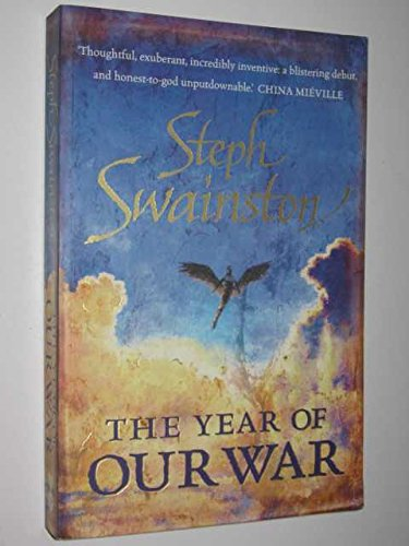 The Year of Our War (Gollancz): Swainston, Steph
