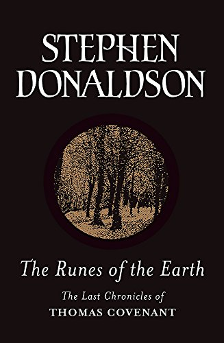 9780575076129: The Runes Of The Earth: The Last Chronicles of Thomas Covenant (GOLLANCZ S.F.)