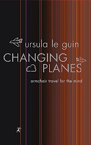 9780575076235: Changing Planes: Armchair Travel for the Mind (GOLLANCZ S.F.)