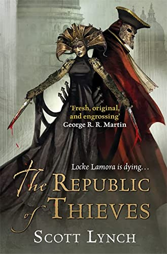 The Republic of Thieves: The Gentleman Bastard Sequence, Book Three (0575077018) by Scott Lynch