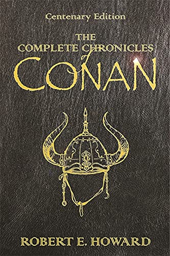 9780575077669: The Complete Chronicles Of Conan: Centenary Edition